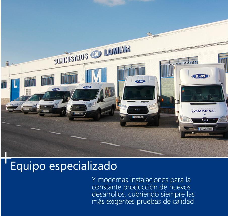 Equipo especializado: Y modernas instalaciones para la constante producción de nuevos desarrollos, cubriendo siempre las  más exigentes pruebas de calidad