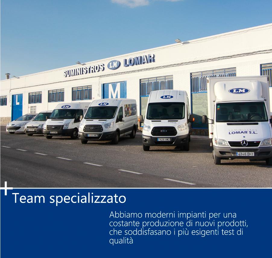 Team specializzato. Abbiamo moderni impianti per una costante produzione di nuovi prodotti, che soddisfasano i più esigenti test di qualità